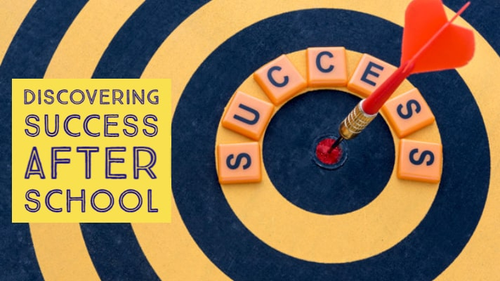 Discovering Success After School