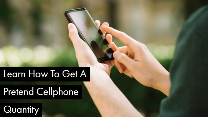 Learn How To Get A Pretend Cellphone Quantity